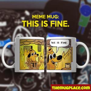 This is Fine Meme Mug