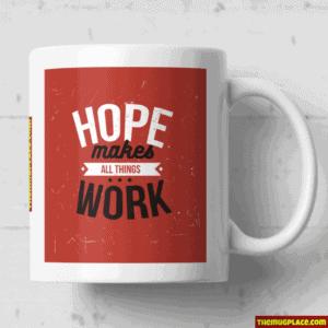 Hope Make All Things Work